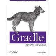 Gradle Beyond the Basics by Matthew Mccullough