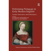 Performing Pedagogy in Early Modern England: Gender, Instruction, and Performance