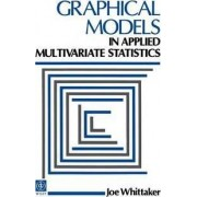 Graphical Models in Applied Multivariate Statistics by Joe Whittaker