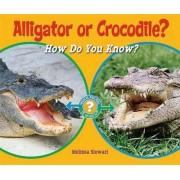 Alligator or Crocodile? by Melissa Stewart