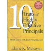 Ten Traits of Highly Effective Principals by Elaine K. McEwan-Adkins