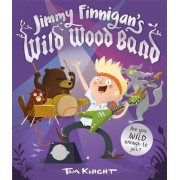 Jimmy Finnigan's Wild Wood Band by Tom Knight