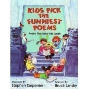Kids Pick the Funniest Poems by Bruce Lansky