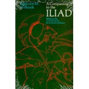 A Companion to the Iliad by Malcolm M. Willcock