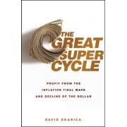 The Great Super Cycle by David Skarica