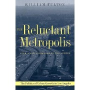 The Reluctant Metropolis by William Fulton