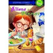 Aliens for Dinner by Stephanie Spinner