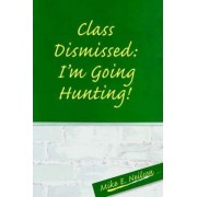 Class Dismissed by Mike E Neilson