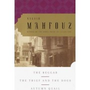 Begger / the Thief and the Dogs / Autumn by Naguib Mahfouz
