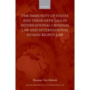 The Immunity of States and Their Officials in International Criminal Law and International Human Rights Law by Rosanne Van Alebeek