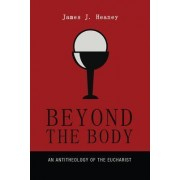 Beyond the Body by James J Heaney