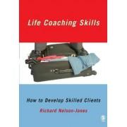 Life Coaching Skills by Richard Nelson-Jones