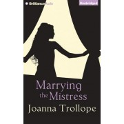 Marrying the Mistress by Joanna Trollope