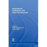 International Institutions and Economic Development in Asia by Thanh Tri Vo