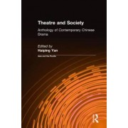 Theatre and Society: Anthology of Contemporary Chinese Drama by Haiping Yan
