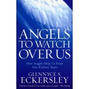 Angels to Watch Over Us by Glennyce S. Eckersley