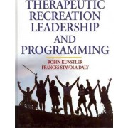 Therapeutic Recreation Leadership and Programming by Robin Kunstler