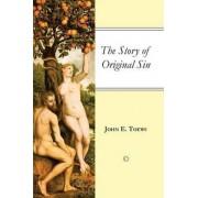 The Story of Original Sin by John E. Toews