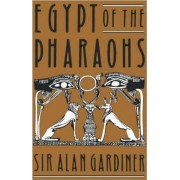 Egypt of the Pharaohs by A. H. Gardiner