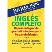 Theodore Kendris Complete English Grammar Review for Spanish Speakers (Barron's Foreign Language Guides)
