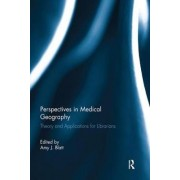 Perspectives in Medical Geography by Amy J. Blatt
