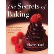The Secrets of Baking by Sherry Yard