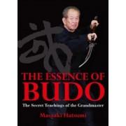 The Essence Of Budo by Matsaaki Hatsumi