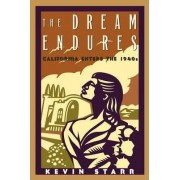 The Dream Endures by Kevin Starr