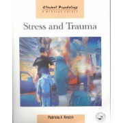 Stress and Trauma by Patricia A. Resick