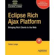 Eclipse Rich Ajax Platform: Bringing Rich Client to the Web by Fabian Lange