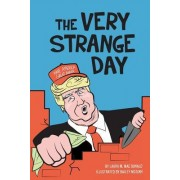 The Very Strange Day: Hey Losers! Trump Children's Book for Adults