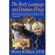 The Body Language and Emotion of Dogs by Myrna M. Milani