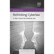 Rethinking Cyberlaw by Jacqueline Lipton