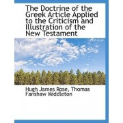 The Doctrine of the Greek Article Applied to the Criticism and Illustration of the New Testament by Hugh James Rose