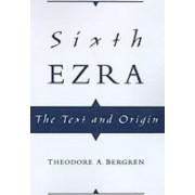 Sixth Ezra by Theodore A. Bergren