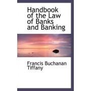 Handbook of the Law of Banks and Banking by Francis Buchanan Tiffany