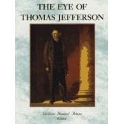 The Eye of Thomas Jefferson by William Howard Adams