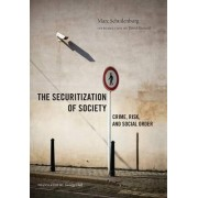 The Securitization of Society by Marc Schuilenburg