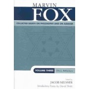 Collected Essays on Philosophy and on Judaism: v. 3 by Marvin Fox
