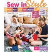 Sew in Style - Make Your Own Doll Clothes by Erin Hentzel