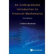 Undergraduate Introduction To Financial Mathematics, An (Third Edition) by J. Robert Buchanan