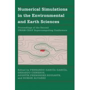 Numerical Simulations in the Environmental and Earth Sciences by Fernando Garcia-Garcia