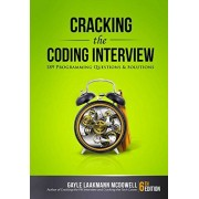 Gayle Laakmann McDowell Cracking the Coding Interview: 189 Programming Questions and Solutions