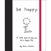 Be Happy by Monica Sheehan