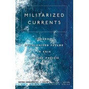 Militarized Currents by Keith L. Camacho