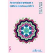 Puterea integratoare a psihoterapiei cognitive.