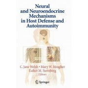 Neural and Neuroendocrine Mechanisms in Host Defense and Autoimmunity by C. Jane Welsh