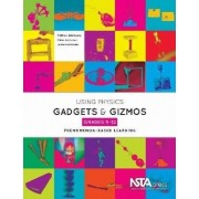 Using Physical Science Gadgets and Gizmos, Grades 9-12 by Matthew Bobrowsky