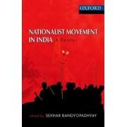 Nationalist Movement in India by Sekhar Bandyopadhyay