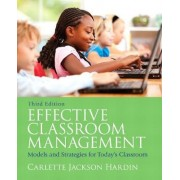 Effective Classroom Management by Carlette Jackson Hardin